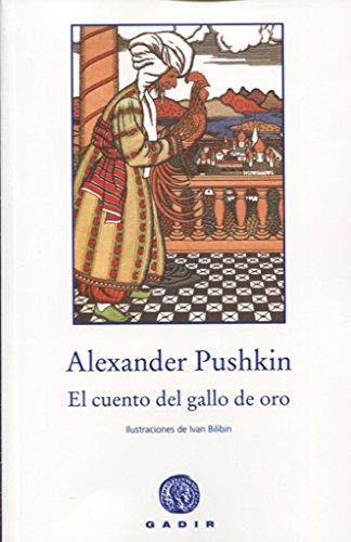 EL CUENTO DEL GALLO DE ORO: ALEXANDER PUSHKIN (aut.),
