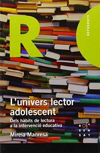 9788494148231: L'univers lector adolescent: Dels hàbits de lectura a la intervenció educativa (Referents)