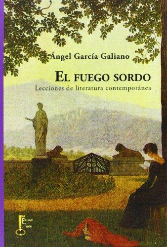 9788494150524: El fuego sordo: Lecciones de literatura contemporánea (Humanidades)