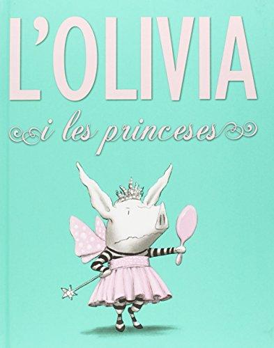 9788494154423: L'olivia i les princeses (Àlbums Locomotora)