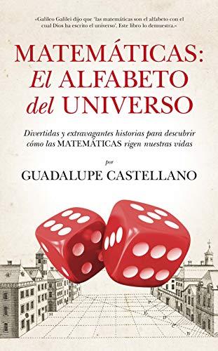 9788494155222: Las Matemáticas, Alfabeto Del Universo. (Mathemática)