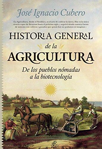 HISTORIA GENERAL DE LA AGRICULTURA: CUBERO, JOSE IGNACIO