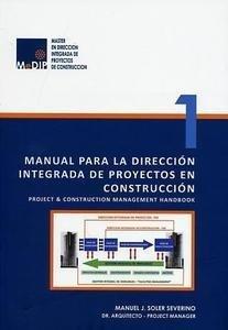 9788494156939: MANUAL PARA LA DIRECCION INTEGRADA DE PROYECTOS EN CONSTRUCCION