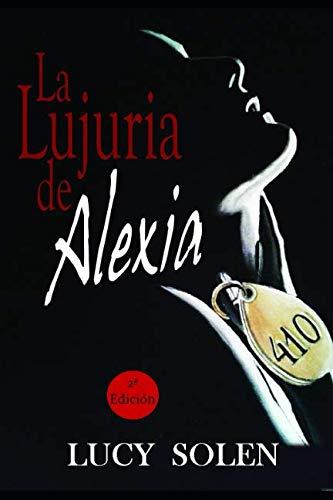 9788494159138: La lujuria de Alexia (Spanish Edition)