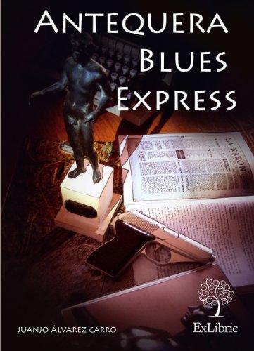 9788494163135: Antequera blues express