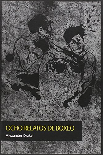 9788494163944: Ocho Relatos De Boxeo