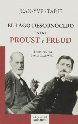 El Lago Desconocido Entre Proust Y Freud: Jean-Yves TadiÃ