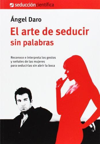 9788494164927: El arte de seducir sin palabras