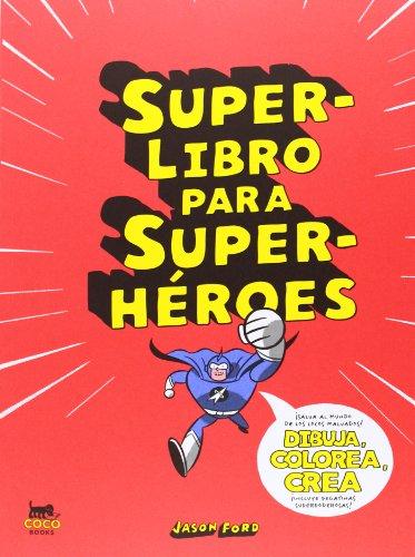 9788494165214: Superlibro Para Superhéroes. Dibuja, Colorea, Crea