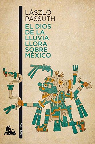 9788494165979: El dios de la lluvia llora sobre M�xico