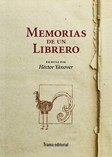 9788494166167: Memorias De Un Librero (Tipos móviles)