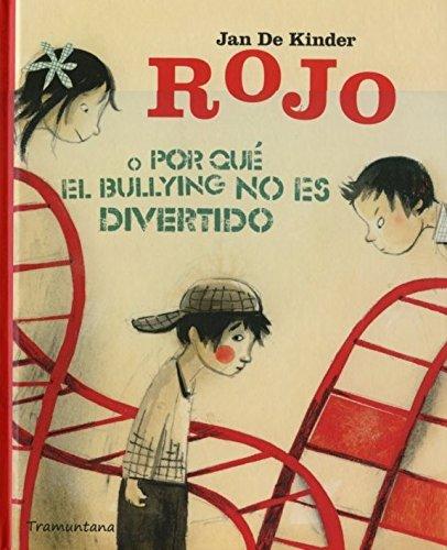 9788494166228: ROJO O PORQUE EL BULLYING NO ES DIVERTIDO