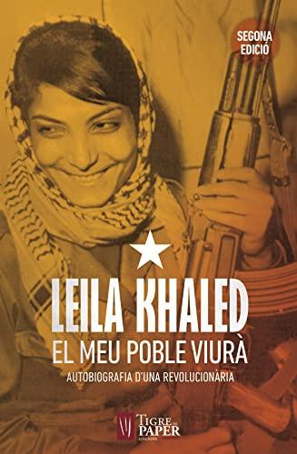 9788494166426: Leila Khaled, el meu poble viurà