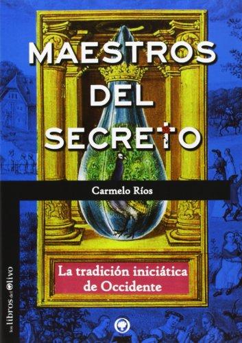 9788494170485: MAESTROS DEL SECRETO: LA TRADICIÓN INICIÁTICA DE OCCIDENTE (El Bosque)