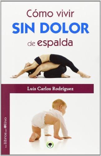 9788494170492: CÓMO VIVIR SIN DOLOR DE ESPALDA