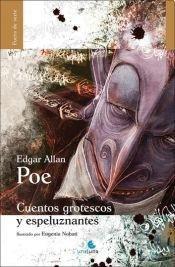 CUENTOS GROTESCOS Y ESPELUZNANTES: Edgar Allan Poe / Eugenia Nobati