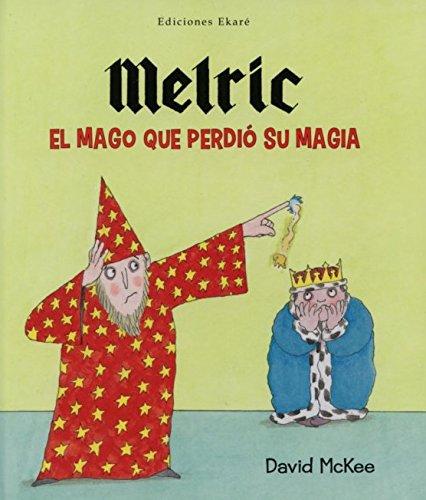9788494171659: Melric. El Mago Que Perdió Su Magia (Primeras lecturas)