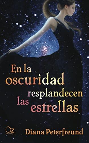 9788494172908: En La Oscuridad Resplandecen Las Estrellas (Oz Editorial)