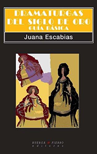 9788494173158: Dramaturgas del Siglo de Oro : Guia Basica
