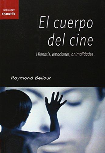 9788494175305: Cuerpo del cine,El. Hipnosis, emociones, animalidades (Contracampo)