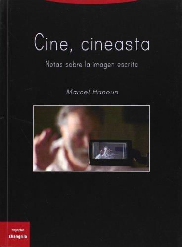 9788494175336: Cine,cineasta. Notas sobre la imagen escrita (Trayectos)