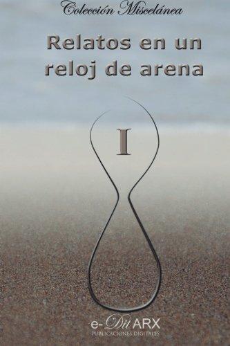 9788494175817: Relatos en un reloj de arena (I) (Miscelánea) (Volume 1) (Spanish Edition)