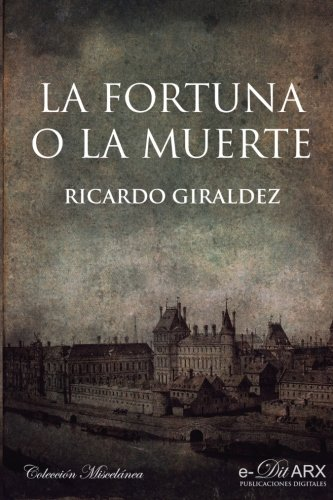 9788494175893: La fortuna o la muerte (Miscelánea) (Volume 4) (Spanish Edition)