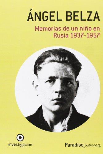 9788494177446: Ángel Belza, memorias de un niño en Rusia, 1937-1957: autobiografía de un superviviente