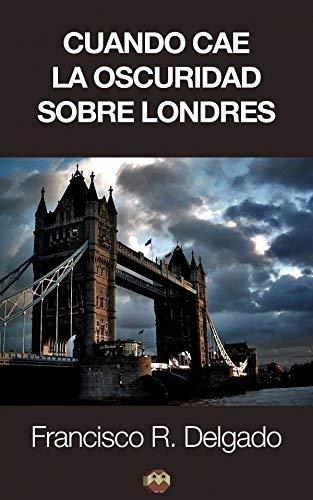 9788494178276: Cuando cae la oscuridad sobre Londres