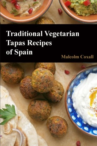 9788494178344: Traditional Vegetarian Tapas Recipes of Spain