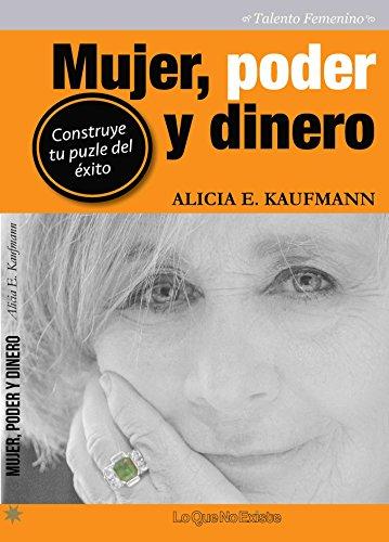 Mujer, poder y dinero: Kaufmann, Alicia E.
