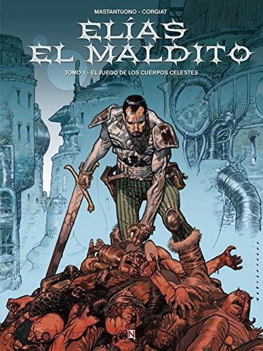 9788494180842: Elías El Maldito 1. El Juego De Los Cuerpos Celestes (Elias El Maldito)
