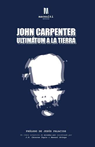 9788494182204: John Carpenter. Ultimátum a la Tierra (Spanish Edition)