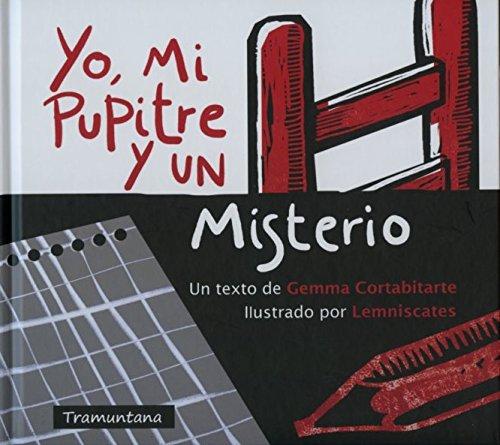 9788494182525: Yo, Mi Pupitre Y Un Misterio