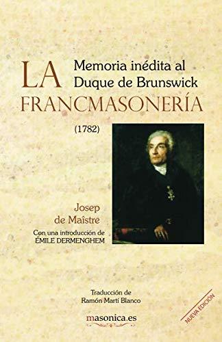 9788494182723: La Francmasonería: Memoria inédita al Duque de Brunswick: 13 (Textos históricos y clásicos)