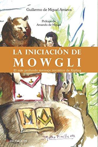 9788494182785: La iniciación de Mowgli: El más profundo mensaje iniciático de Kipling (Literatura)