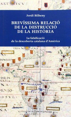 Brevíssima relació de la destrucció de la: Bilbeny, Jordi