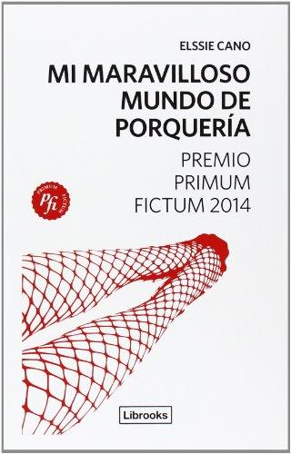 9788494183522: Mi Maravilloso Mundo De Porquería (Primum Fictum)