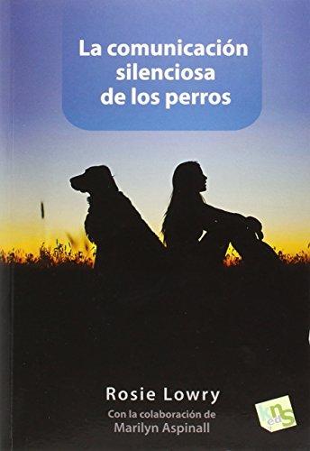 9788494185236: La comunicación silenciosa de los perros