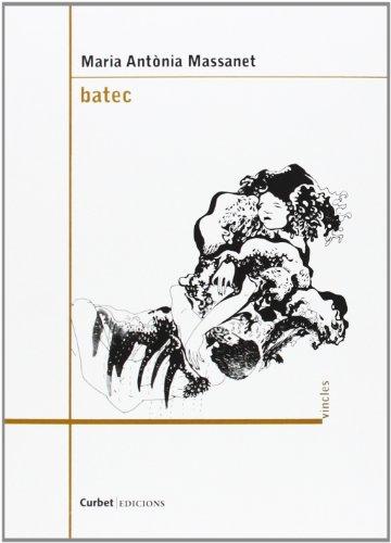 9788494187766: Batec ( Maria Antònia Massanet)