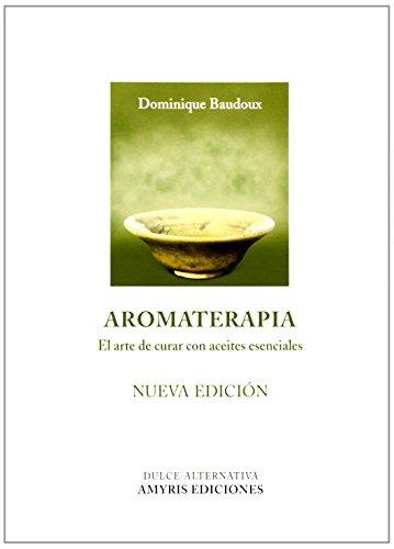 9788494188527: Aromaterapia - Nueva Edición: El arte de curar con aceites esenciales