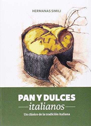 9788494193415: Pan y dulces italianos: un clásico de la tradición italiana (Libros con Miga)