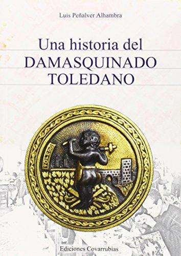 Una historia del damasquinado toledano: Peñalver Alhambra, Luis