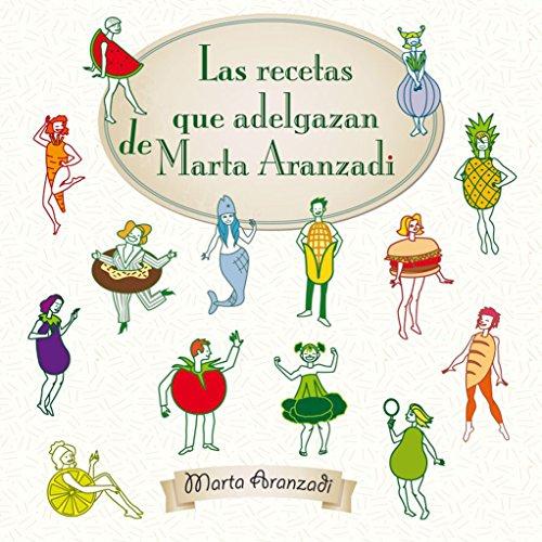9788494202711: Las recetas que adelgazan de Marta Aranzadi