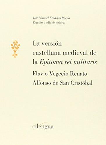 9788494208843: La versión castellana medieval de la 'Epitoma rei militaris': 4 (Monografías (Instituto Literatura y Traducción))