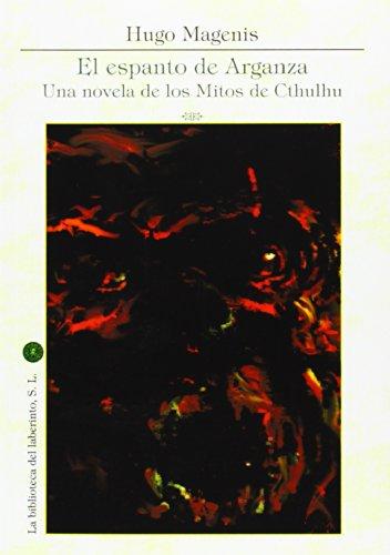 9788494209635: El Espanto de Arganza: una novela de los mitos de Cthulhu