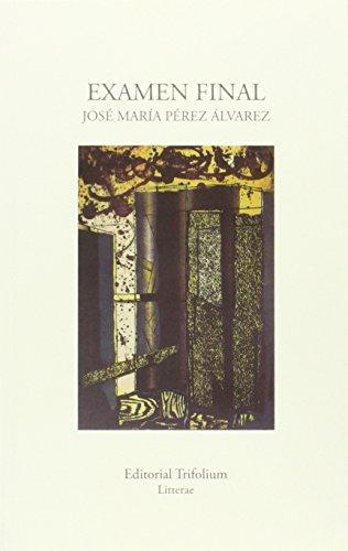 EXAMEN FINAL: JOSE MARIA PEREZ ALVAREZ