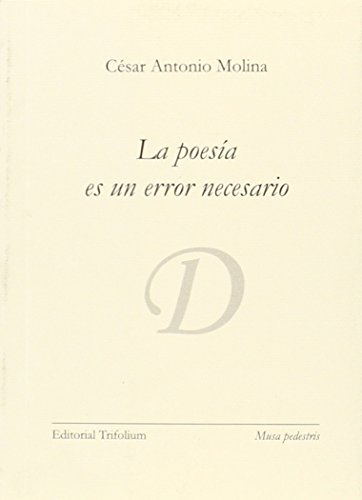 9788494210372: La poesía es un error necesario (Musa Pedestris)