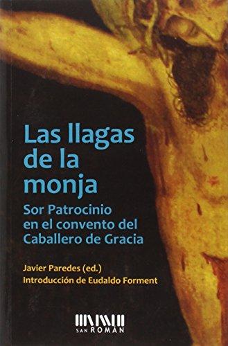 9788494210761: Las llagas de la monja: Sor Patrocinio en el convento del Caballero de Gracia 1829-1835