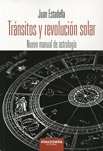 Tránsitos y revolucià n solar: nuevo manual: Juan Estadella